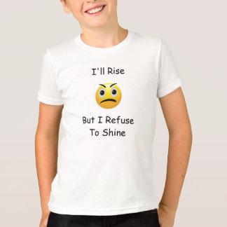 """""""上昇および輝やきか""""。 態度のTシャツ Tシャツ"""