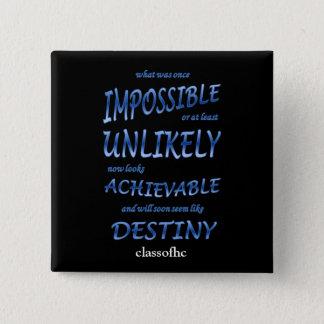 """""""不可能からの運命""""へのClassofHCのボタン 5.1cm 正方形バッジ"""