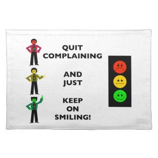 不平を言うことをやめ、微笑しちょうど続けて下さい ランチョンマット