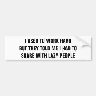 不精な人々が付いている仕事の懸命そして共有か。 バンパーステッカー