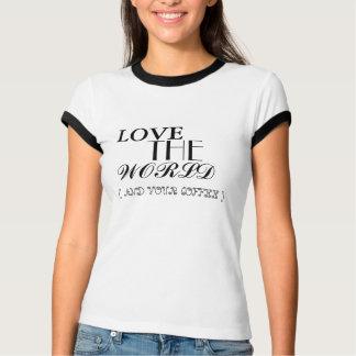 世界およびあなたのコーヒーワイシャツを愛して下さい Tシャツ
