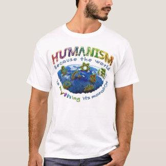 世界がMything道徳であるのでヒューマニズム Tシャツ