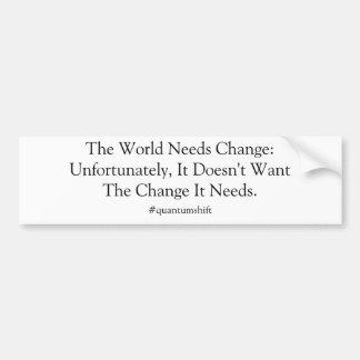世界の必要性の変更のステッカーmk2 バンパーステッカー
