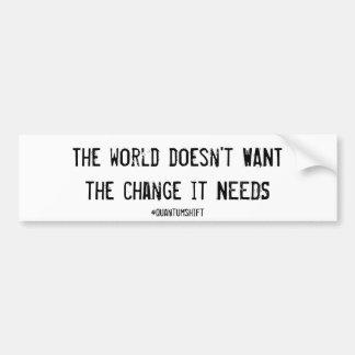 世界の必要性の変更part3 バンパーステッカー