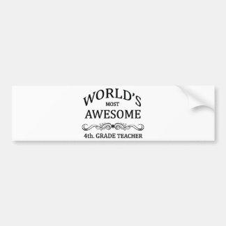 世界の最も素晴らしい第4。 等級の先生 バンパーステッカー