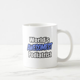 世界のAwesomestのPodiatrist コーヒーマグカップ