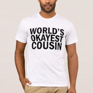 世界のOkayestのいとこのTシャツ Tシャツ