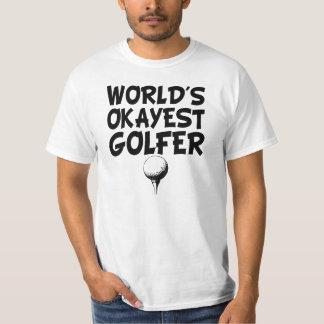 世界のOkayestのゴルファーのおもしろいなワイシャツ Tシャツ