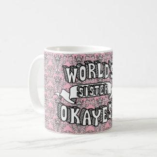 世界のOkayestの姉妹のおもしろいな文字の花柄のマグ コーヒーマグカップ
