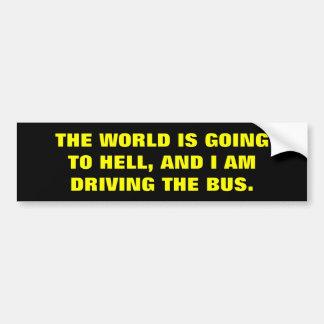 世界は地獄に行っています バンパーステッカー
