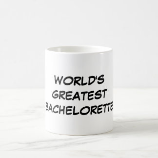 """""""世界最も素晴らしいバチェロレッテ""""のマグ コーヒーマグカップ"""