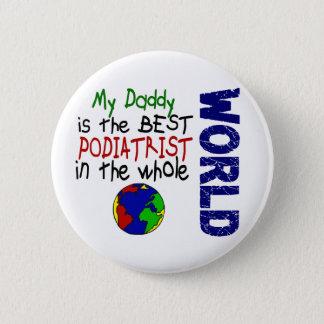 世界2 (お父さん)の最も最高のなPodiatrist 5.7cm 丸型バッジ