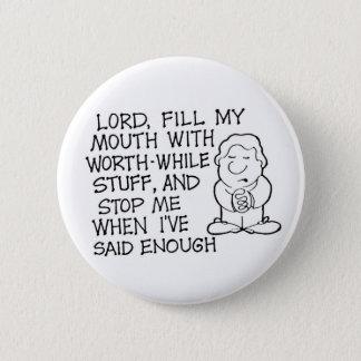 主は、私の口のユーモアの祈りの言葉ボタンを満たします 5.7CM 丸型バッジ