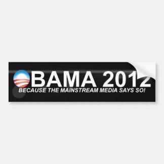 -主流媒体が言うのでオバマ- 2012年 バンパーステッカー