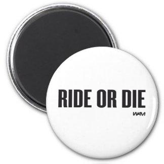 乗りますか、または死んで下さい マグネット
