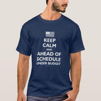 予算の下で穏やか、スケジュールに先んじて保って下さい Tシャツ