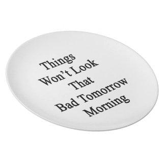 事はその悪い状態を明日の朝見ません プレート