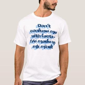 事実と私を間違えないで下さい-私は私に…構成しました Tシャツ
