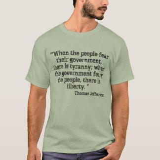 """人々が彼らの政府を恐れている場合の""""""""、そこに… Tシャツ"""