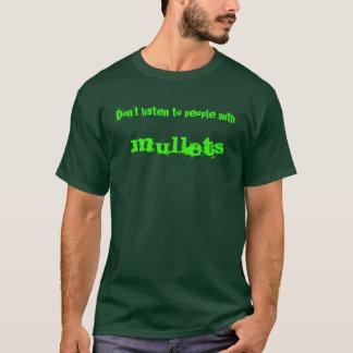 人々にとの、マレット聞かないで下さい Tシャツ