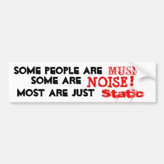 人々は音楽、騒音またはしかし大抵静的です バンパーステッカー
