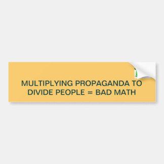 人々を分けるためにプロパガンダを増加します=悪い数学 バンパーステッカー