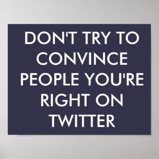 人々を訂正するようにあなたは確信させることを試みないで下さい ポスター