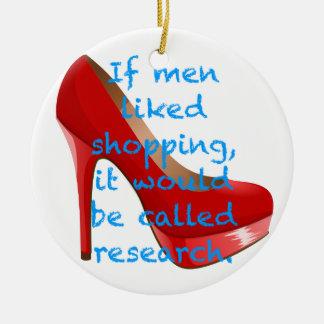 人が買物をすることを好んだらそれは研究と呼ばれます セラミックオーナメント
