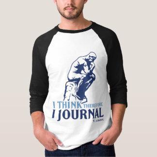 人のRaglan従って(私は考えます、私は日誌に記します) Tシャツ