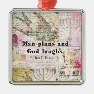 人は計画し、神はイディッシュの諺を笑わせます メタルオーナメント