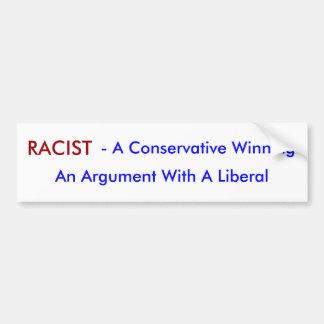 人種差別主義者、-保守的な勝利の議論W… バンパーステッカー