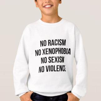 人種的優越感無し、同性愛恐怖症無し、性差別主義無し、暴力無し スウェットシャツ