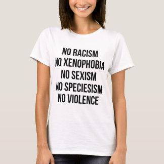 人種的優越感無し、同性愛恐怖症無し、性差別主義無し、暴力無し Tシャツ