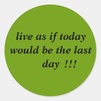 今日が最後の日であるように、!住んで下さい!! 丸形シールステッカー