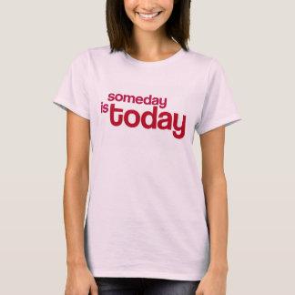 今日はいつの日かあります Tシャツ