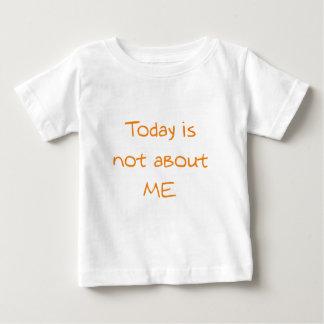 今日は私についてありません ベビーTシャツ
