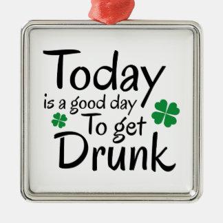 今日は飲まれて得るべきよい日です メタルオーナメント