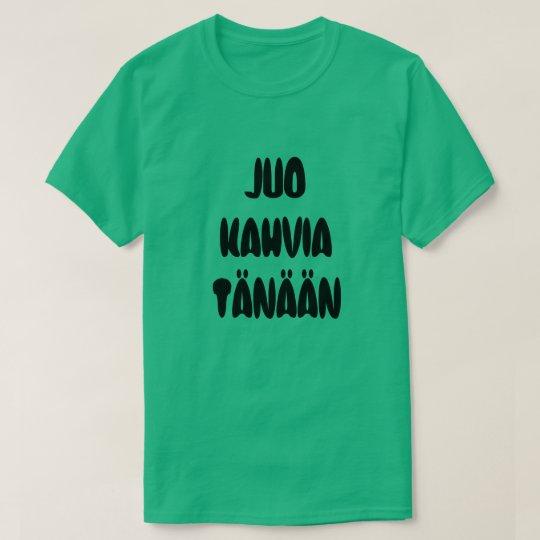 今日フィンランドの単語の飲み物のコーヒー Tシャツ