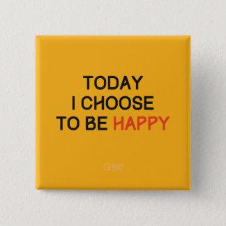 今日私は幸せなボタンであることを選びます 5.1CM 正方形バッジ