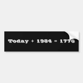 今日 + 1984年= 1776年 バンパーステッカー