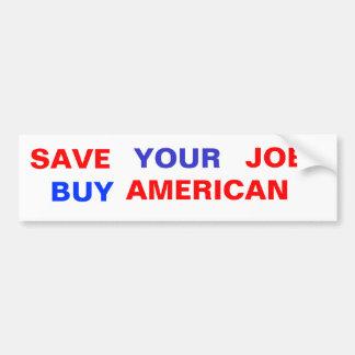 、仕事あなたの、アメリカ買物救って下さい バンパーステッカー