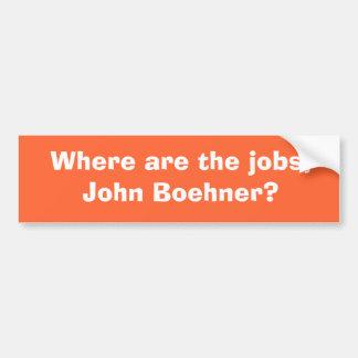 仕事どこに、ジョンはBoehnerですか。 バンパーステッカー