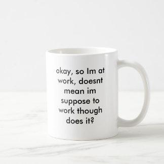 仕事のわかりました、従ってImは、平均im…仮定しません コーヒーマグカップ