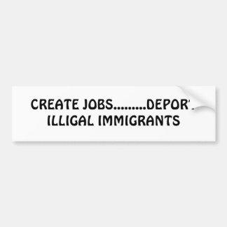 仕事を.........追放しますILLIGALの移民を作成して下さい バンパーステッカー