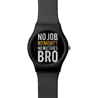 仕事無し、お金無し、心配無しBRO 腕時計