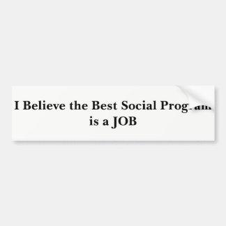 仕事-最も最高のな社会的なプログラム バンパーステッカー