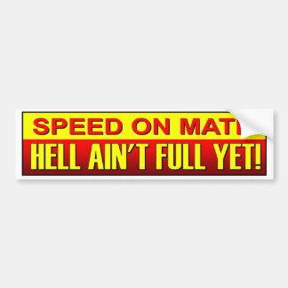 仲間の地獄の速度はまだ完全でない。 促進の運転者 バンパーステッカー