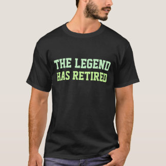 伝説に退職したがあります Tシャツ