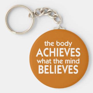 体は心が信じるものを達成します キーホルダー