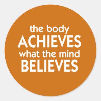 体は心が信じるものを達成します ラウンドシール